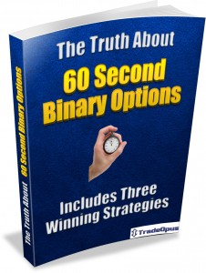 The Truth About 60 Second Binary Options